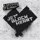 5 Seconds of Summer Jet Black Heart (Start Again) Sheet Music and Printable PDF Score   SKU 122920