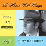 Ricky Ian Gordon A Horse With Wings Sheet Music and Printable PDF Score   SKU 253569