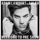 Download or print Adam Lambert Welcome To The Show (feat. Laleh) Digital Sheet Music Notes and Chords - Printable PDF Score