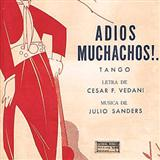Julio Cesar Sanders Adios Muchachos (Farewell Boys) Sheet Music and Printable PDF Score | SKU 87474