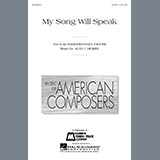 Download or print Alan Higbee My Song Will Speak Digital Sheet Music Notes and Chords - Printable PDF Score