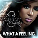 Download or print Alex Gaudino What A Feeling (feat. Kelly Rowland) Digital Sheet Music Notes and Chords - Printable PDF Score