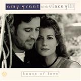 Download or print Amy Grant with Vince Gill House Of Love Digital Sheet Music Notes and Chords - Printable PDF Score
