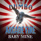 Arcade Fire Baby Mine (from the Motion Picture Dumbo) Sheet Music and Printable PDF Score | SKU 411353