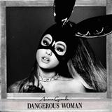 Ariana Grande Dangerous Woman Sheet Music and Printable PDF Score | SKU 430085