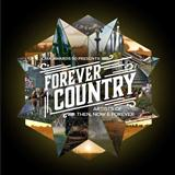 Download or print Artists of Then, Now & Forever Forever Country Digital Sheet Music Notes and Chords - Printable PDF Score