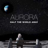 Aurora Half The World Away Sheet Music and Printable PDF Score | SKU 122422