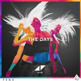Download Avicii 'The Days (feat. Robbie Williams)' Digital Sheet Music Notes & Chords and start playing in minutes