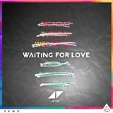 Avicii Waiting For Love Sheet Music and Printable PDF Score | SKU 122166