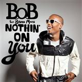 Download or print B.o.B Nothin' On You (feat. Bruno Mars) Digital Sheet Music Notes and Chords - Printable PDF Score
