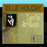 Download or print Billie Holiday Time On My Hands Digital Sheet Music Notes and Chords - Printable PDF Score