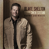 Download or print Blake Shelton Happy Anywhere (feat. Gwen Stefani) Digital Sheet Music Notes and Chords - Printable PDF Score