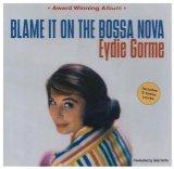Eydie Gorme Blame It On The Bossa Nova (arr. Kirby Shaw) Sheet Music and Printable PDF Score | SKU 90082