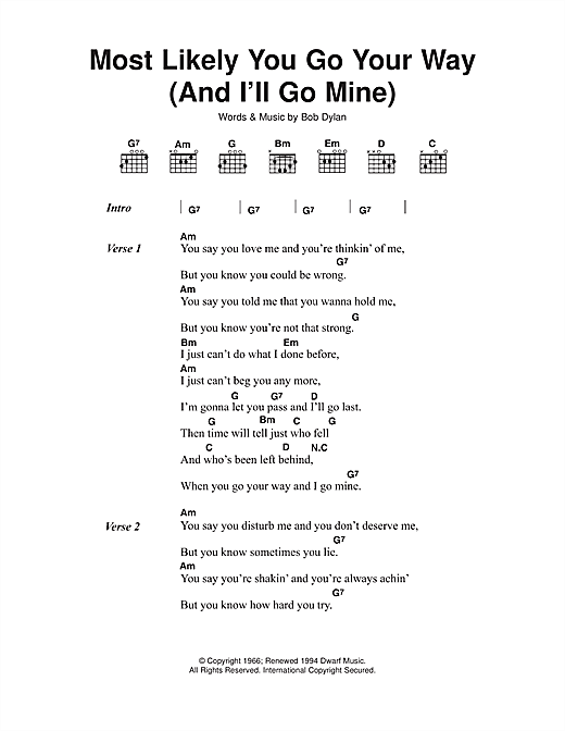 Bob Dylan Most Likely You Go Your Way (And I'll Go Mine) sheet music notes and chords. Download Printable PDF.
