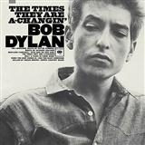Bob Dylan The Times They Are A-Changin' Sheet Music and Printable PDF Score | SKU 198258