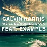 Calvin Harris We'll Be Coming Back (feat. Example) Sheet Music and Printable PDF Score | SKU 114626