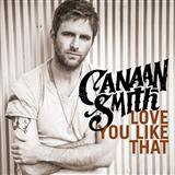 Download or print Canaan Smith Love You Like That Digital Sheet Music Notes and Chords - Printable PDF Score