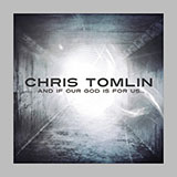 Chris Tomlin I Will Follow Sheet Music and Printable PDF Score | SKU 178856