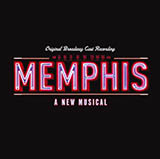 Download David Bryan and Joe DiPietro 'Memphis Lives In Me (from Memphis: A New Musical)' Digital Sheet Music Notes & Chords and start playing in minutes