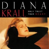 Diana Krall Only Trust Your Heart Sheet Music and Printable PDF Score | SKU 112036