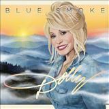 Dolly Parton Blue Smoke Sheet Music and Printable PDF Score | SKU 121052