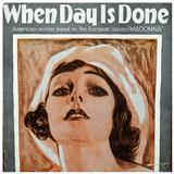 Dr. Robert Katscher When Day Is Done Sheet Music and Printable PDF Score | SKU 117737
