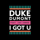 Download or print Duke Dumont I Got U (feat. Jax Jones) Digital Sheet Music Notes and Chords - Printable PDF Score