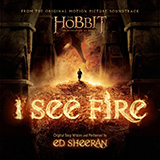 Ed Sheeran I See Fire (from The Hobbit) Sheet Music and Printable PDF Score | SKU 117398