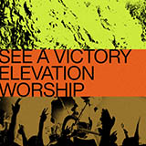 Download Elevation Worship 'See A Victory' Digital Sheet Music Notes & Chords and start playing in minutes