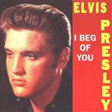 Elvis Presley I Beg Of You Sheet Music and Printable PDF Score | SKU 118247