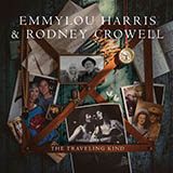 Download or print Emmylou Harris & Rodney Crowell The Traveling Kind Digital Sheet Music Notes and Chords - Printable PDF Score