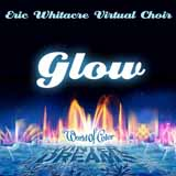 Eric Whitacre Glow (arr. Emily Crocker) Sheet Music and Printable PDF Score | SKU 406998