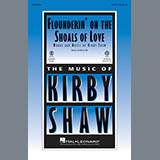 Kirby Shaw Flounderin' On The Shoals Of Love Sheet Music and Printable PDF Score   SKU 182395