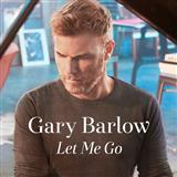 Download or print Gary Barlow Let Me Go Digital Sheet Music Notes and Chords - Printable PDF Score
