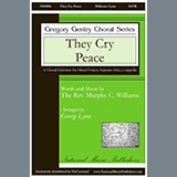 George Lynn They Cry Peace Sheet Music and Printable PDF Score | SKU 459756
