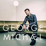 Download or print George Michael This Is How (We Want You To Get High) Digital Sheet Music Notes and Chords - Printable PDF Score