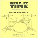 Charles Morey Give It Time Sheet Music and Printable PDF Score   SKU 495650