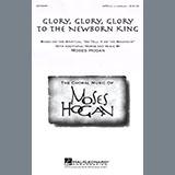 Moses Hogan Glory, Glory, Glory To The Newborn King Sheet Music and Printable PDF Score | SKU 476819