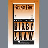 Kirby Shaw Guys Got To Sing Sheet Music and Printable PDF Score | SKU 97994
