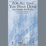 Heather Sorenson For All That You Have Done (As Family We'll Go) Sheet Music and Printable PDF Score | SKU 169011