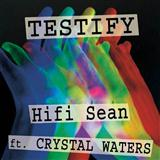 Download or print Hifi Sean Testify (feat. Crystal Waters) Digital Sheet Music Notes and Chords - Printable PDF Score