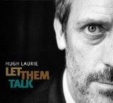 Download Hugh Laurie 'Let Them Talk' Digital Sheet Music Notes & Chords and start playing in minutes
