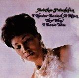 Aretha Franklin I Never Loved A Man (The Way I Love You) Sheet Music and Printable PDF Score   SKU 32069