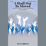 Jennifer Klein I Shall Not Be Moved (arr. Brad Nix) Sheet Music and Printable PDF Score | SKU 447693