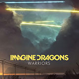 Download or print Imagine Dragons Warriors Digital Sheet Music Notes and Chords - Printable PDF Score