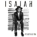 Download or print Isaiah It's Gotta Be You Digital Sheet Music Notes and Chords - Printable PDF Score