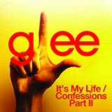 Glee Cast It's My Life / Confessions, Pt. II Sheet Music and Printable PDF Score | SKU 101458