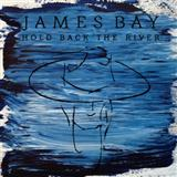Download or print James Bay Hold Back The River Digital Sheet Music Notes and Chords - Printable PDF Score
