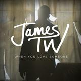 James TW When You Love Someone Sheet Music and Printable PDF Score | SKU 123806