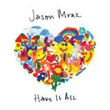 Jason Mraz Have It All Sheet Music and Printable PDF Score | SKU 252438